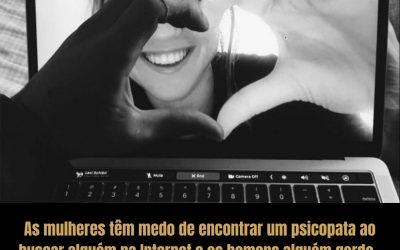 Quais os maiores medos ao buscar alguém na internet? Psicólogo Antoani em Balneário Camboriú